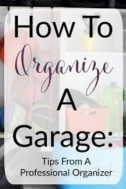 How To Organize A Garage How To Organize A Garage The Organized Mama