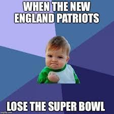 Patriots Lose Meme - when the new england patriots lose the super bowl meme