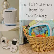 The Top 10 Home Must by Our Top 10 Nursery Must Haves