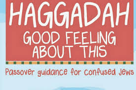 haggadah for passover 13 alternative haggadahs to brighten up your passover seder