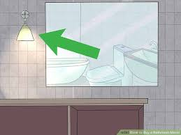 Where To Buy Bathroom Mirrors - how to buy a bathroom mirror with pictures wikihow