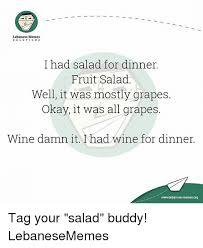 Fruit Salad For Dinner Meme - lebanese memes s o l u t i o n s i had salad for dinner fruit salad