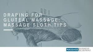 Draping During Massage Draping For Gluteal Massage Massage Sloth Tips