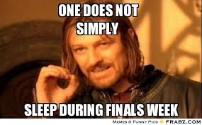 College Finals Memes - 16 thoughts every college student has during the last two weeks of