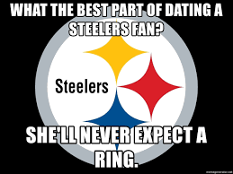 Anti Steelers Memes - what the best part of dating a steelers fan she ll never expect a