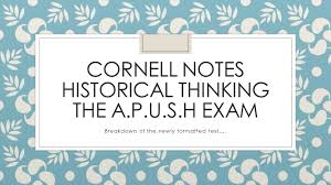 cornell notes historical thinking the a p u s h exam ppt download