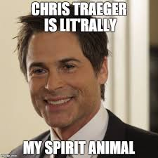 Chris Meme - literally chris traeger meme generator imgflip