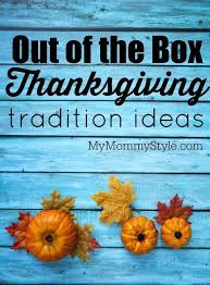 out of the box thanksgiving tradition ideas my style