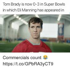 Brady Manning Meme - tom brady is now 0 3 in super bowls in which eli manning has