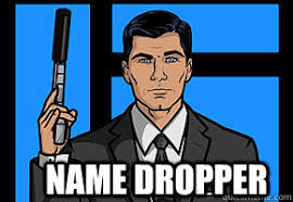 Sterling Archer Meme - name dropper sterling archer quickmeme