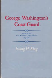 george washington u0027s coast guard origins of the u s revenue