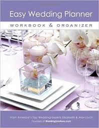 easy wedding planning easy wedding planner workbook organizer alex a lluch