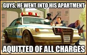 Gta Memes - 91 gta meme he went to his apartment aquitted of all charges pmslweb