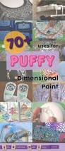 70 uses for puffy paint dimensional fabric paint has so many