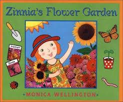 zinnia u0027s flower garden by monica wellington
