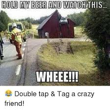 Crazy Friends Meme - 25 best memes about crazy friends crazy friends memes