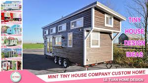 mint tiny house company custom home tiny house design ideas le