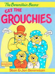 berenstien bears the berenstain bears get the grouchies by stan berenstain jan