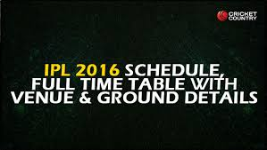 2016 ipl match list ipl 9 schedule and teams ipl 2016 schedule and points table for
