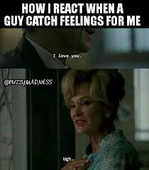 Catching Feelings Meme - caught feelings funny memes feelings best of the funny meme