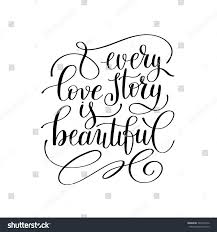 Quotes About Home Decor Every Love Story Beautiful Handwritten Lettering Stock Vector