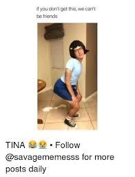 Tina Meme - 25 best memes about tina tina memes