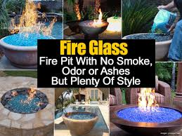 fire glass no smoke odor or ashes and plenty of style