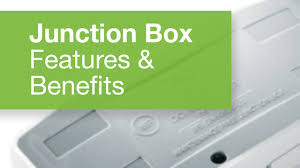 junction box features u0026 benefits youtube
