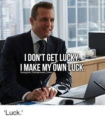 How Do I Make My Own Meme - memes i make my own luck i best of the funny meme