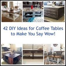 Diy Coffee Table Ideas 42 Diy Ideas For Coffee Tables To Make You Say Wow