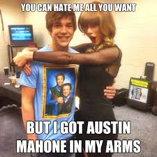 Austin Meme - you can hate me all you want but i got austin mahone in my arms