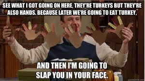 Thanksgiving Turkey Meme - turkey meme
