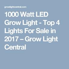 1000 watt led grow lights for sale 1000 watt led grow light top 4 lights for sale in 2018 led grow