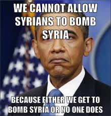 Syria Meme - we cannot allow syrians to bomb syria because either we get to
