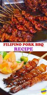 best 25 filipino pork bbq ideas on pinterest filipino bbq pork