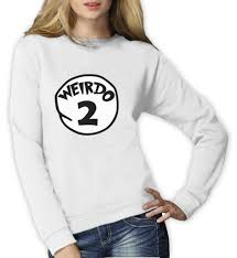 Halloween Shirts Women Weirdo 2 Costume Women Sweatshirt Halloween Weirdo 1 2 Thing
