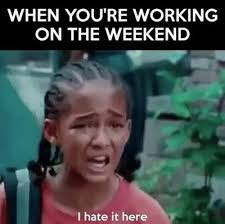 Meme Weekend - when you re working on the weekend christmas meme new year