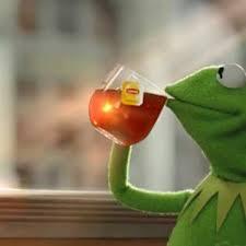 Kermit Meme Generator - kermit drinking tea meme generator