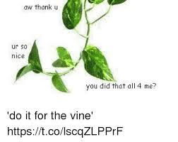 Aww Thank You Meme - 25 best memes about aw thanks aw thanks memes