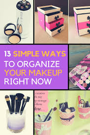 Organzie by Makeup Organizing Ideas 13 Simple Ways To Store Your Makeup