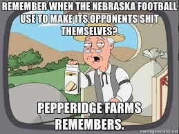 Nebraska Football Memes - remember when the nebraska football use to make its opponents shit
