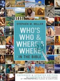 who s who and where s where in the bible 2 0 stephen m miller