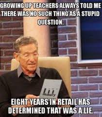 Working In Retail Memes - maury memes maury said the lie detector determined that was a lie