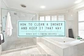 How To Clean Chrome Fixtures In Bathroom How To Clean A Shower And Clean Chrome Bathroom Fixtures