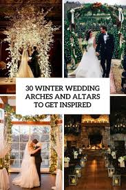 wedding arches chuppa 30 winter wedding arches and altars to get inspired