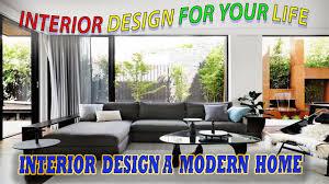 Interior Design For Your Home Interior Design A Modern Home Interior Design For Your Life