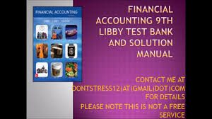 financial accounting 9th libby test bank and solution manual youtube