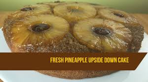 how to bake a fresh pineapple upside down cake meadow brown