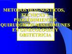 METODOS <b>DIAGNOSTICOS</b>, <b>TECNICAS</b>
