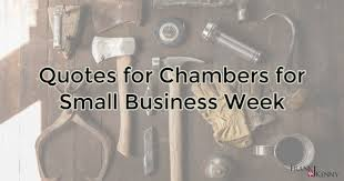 quotes for chambers for small business week frank j kenny s